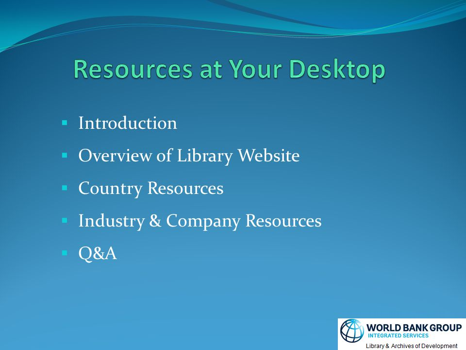  Introduction  Overview of Library Website  Country Resources  Industry & Company Resources  Q&A