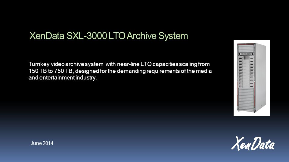XenData SXL-3000 LTO Archive System Turnkey video archive system with near-line LTO capacities scaling from 150 TB to 750 TB, designed for the demanding requirements of the media and entertainment industry.