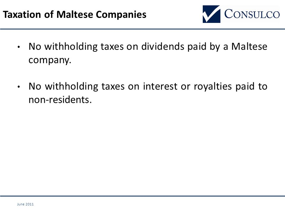 June 2011 No withholding taxes on dividends paid by a Maltese company.
