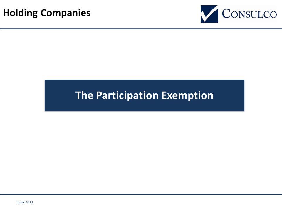 June 2011 Holding Companies The Participation Exemption