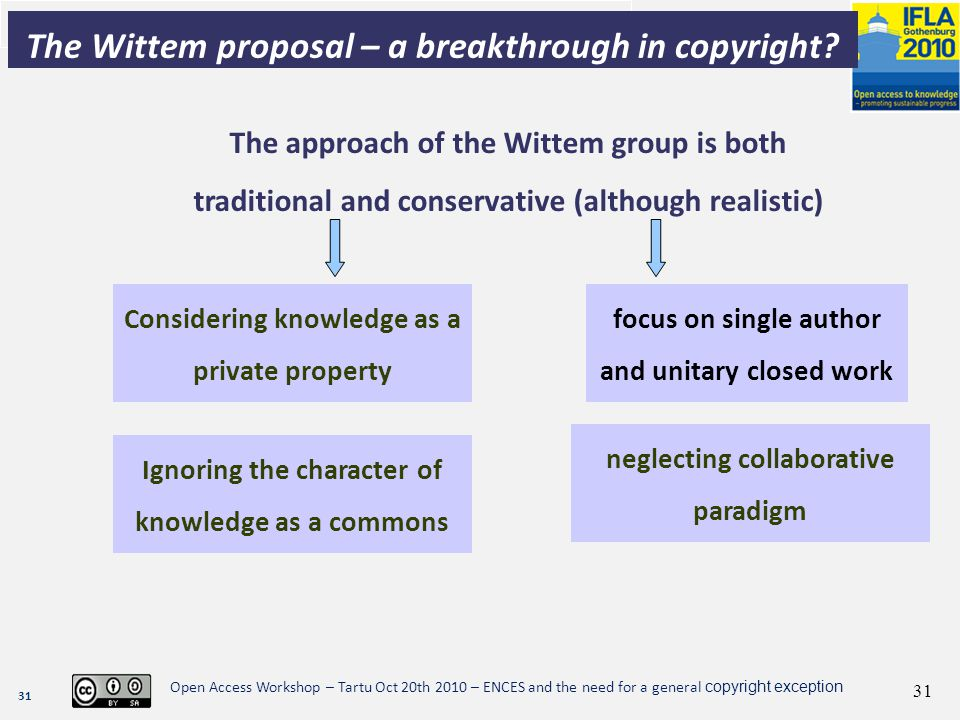 31 Open Access Workshop – Tartu Oct 20th 2010 – ENCES and the need for a general copyright exception 31 The Wittem proposal – a breakthrough in copyright.