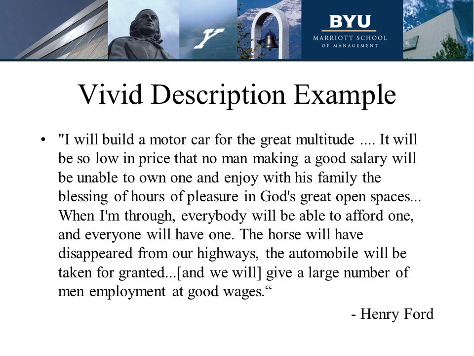 Vivid Description Example I will build a motor car for the great multitude....