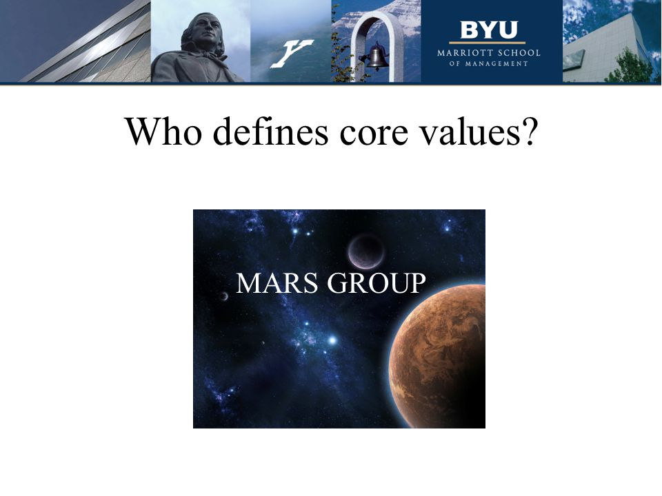 Who defines core values? MARS GROUP