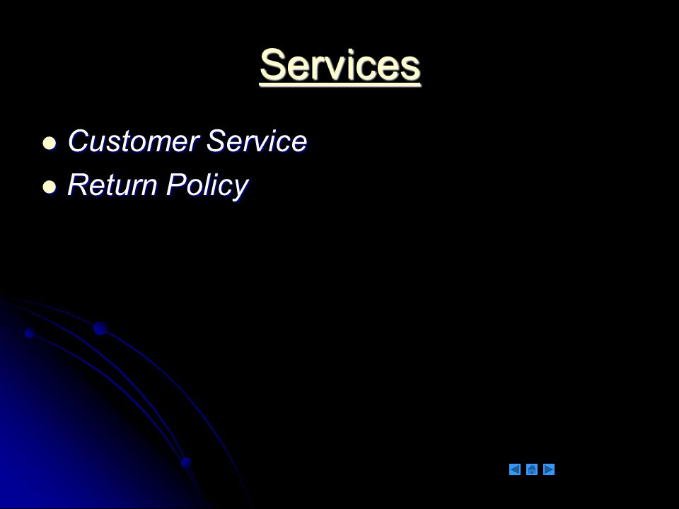 Services Customer Service Customer Service Return Policy Return Policy