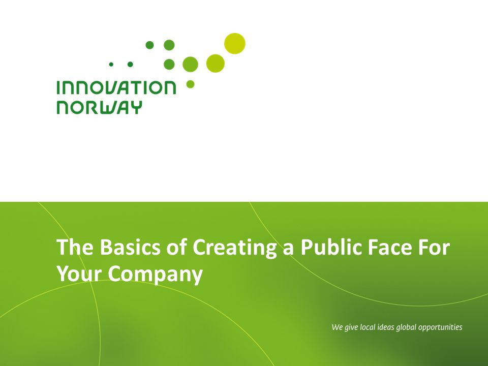 The Basics of Creating a Public Face For Your Company