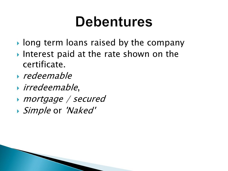  long term loans raised by the company  Interest paid at the rate shown on the certificate.