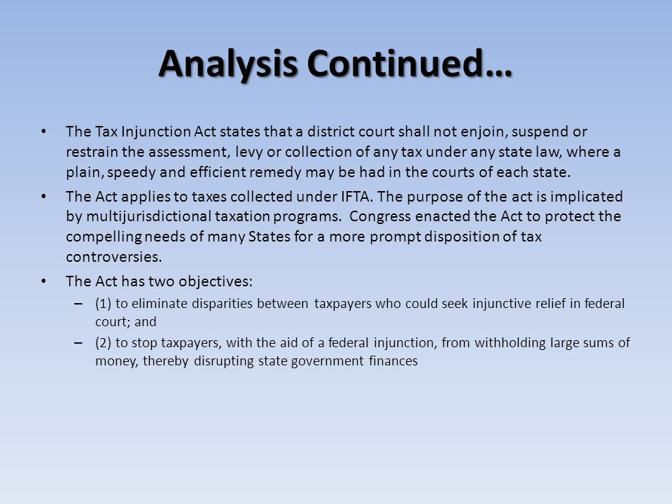 Analysis Continued… Oregon itself does not collect fuel taxes, therefore, permitting federal action will not result in a temporary delay or permanent loss of revenue to Oregon.
