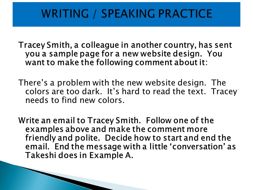 Tracey Smith, a colleague in another country, has sent you a sample page for a new website design. You want to make the following comment about it: Th