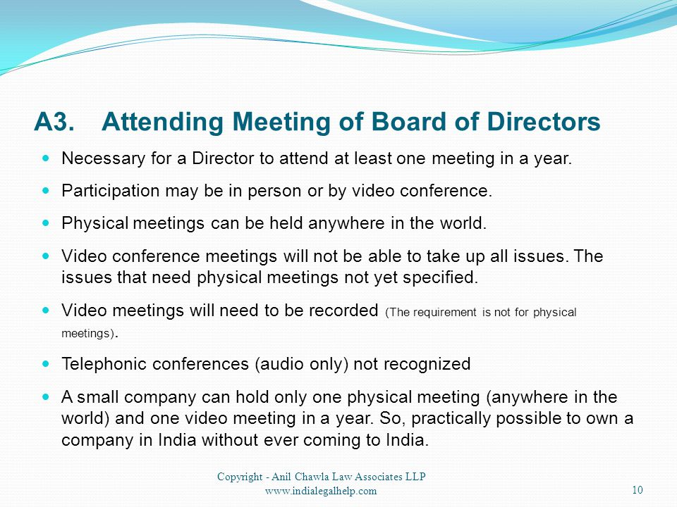 A3.Attending Meeting of Board of Directors Necessary for a Director to attend at least one meeting in a year. Participation may be in person or by vid