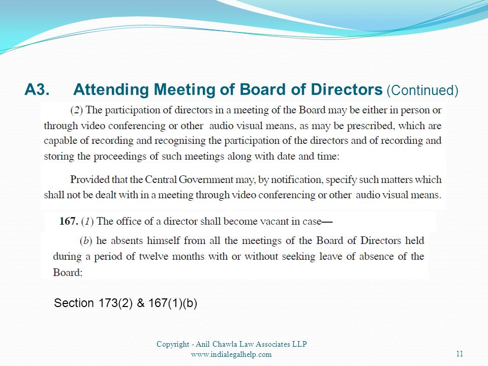 A3.Attending Meeting of Board of Directors (Continued) 11 Copyright - Anil Chawla Law Associates LLP www.indialegalhelp.com Section 173(2) & 167(1)(b)