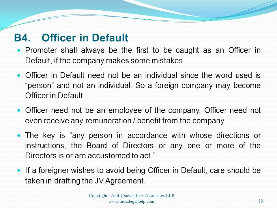 B4.Officer in Default Promoter shall always be the first to be caught as an Officer in Default, if the company makes some mistakes.