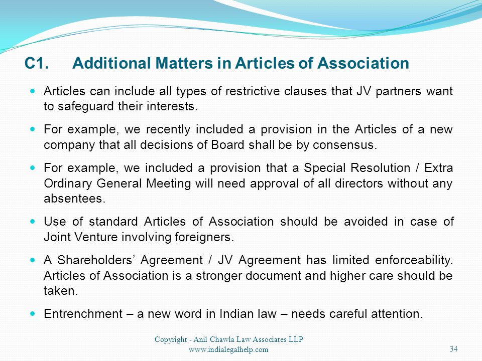 C1.Additional Matters in Articles of Association Articles can include all types of restrictive clauses that JV partners want to safeguard their interests.