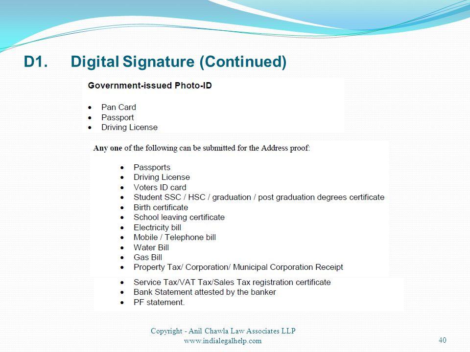 D1.Digital Signature (Continued) Copyright - Anil Chawla Law Associates LLP www.indialegalhelp.com40