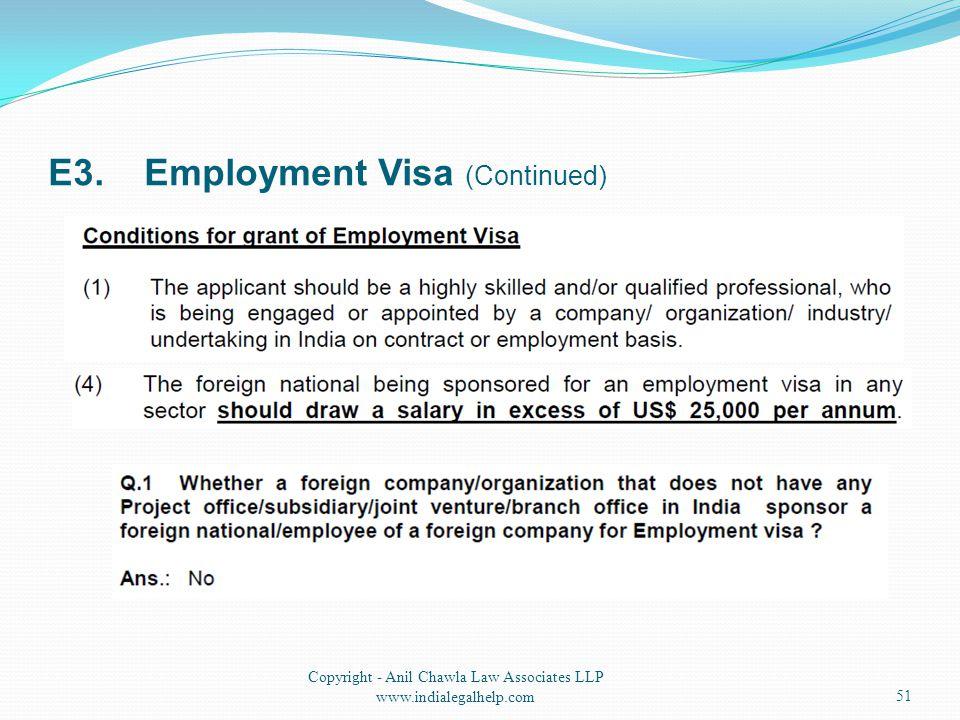 E3.Employment Visa (Continued) 51 Copyright - Anil Chawla Law Associates LLP www.indialegalhelp.com