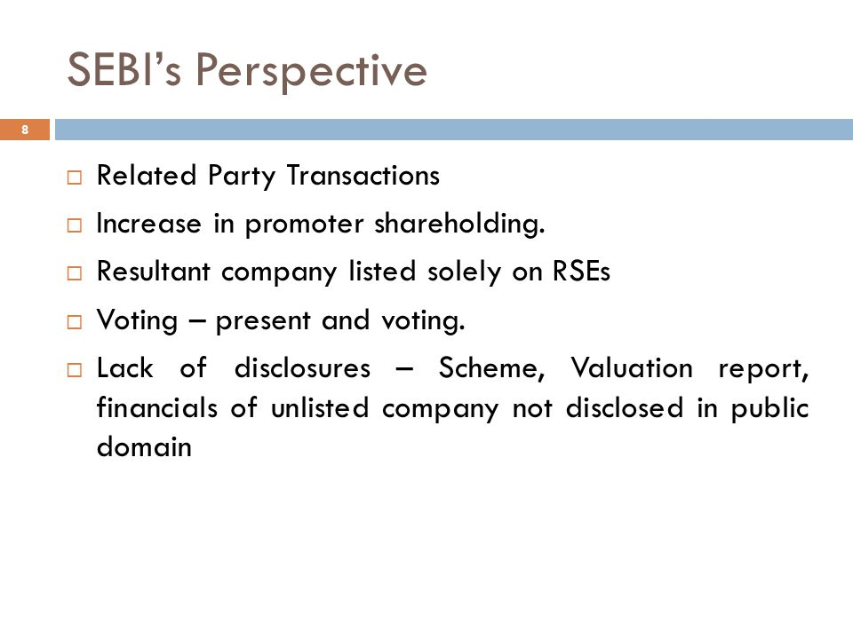 SEBI's Perspective 8  Related Party Transactions  Increase in promoter shareholding.