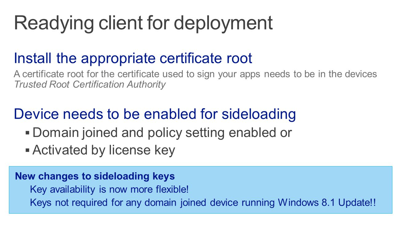 New changes to sideloading keys Key availability is now more flexible.