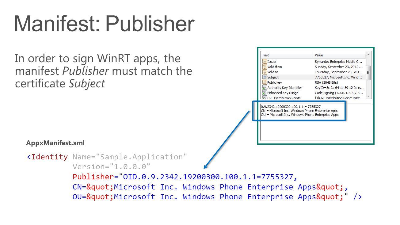 <Identity Name= Sample.Application Version= 1.0.0.0 Publisher= OID.0.9.2342.19200300.100.1.1=7755327, CN= Microsoft Inc.