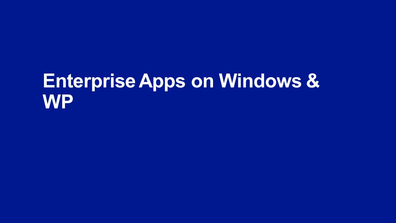 Enterprise Apps on Windows & WP