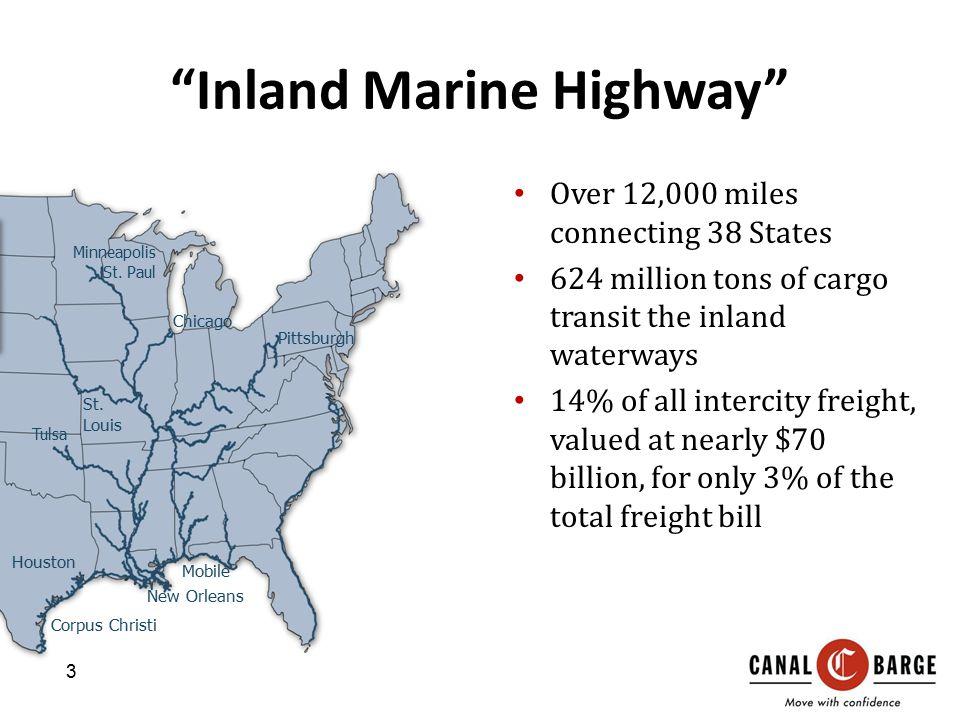 """Inland Marine Highway"" Pittsburgh Minneapolis St. Paul Chicago Houston Mobile Tulsa New Orleans St. Louis Corpus Christi Portland Over 12,000 miles c"