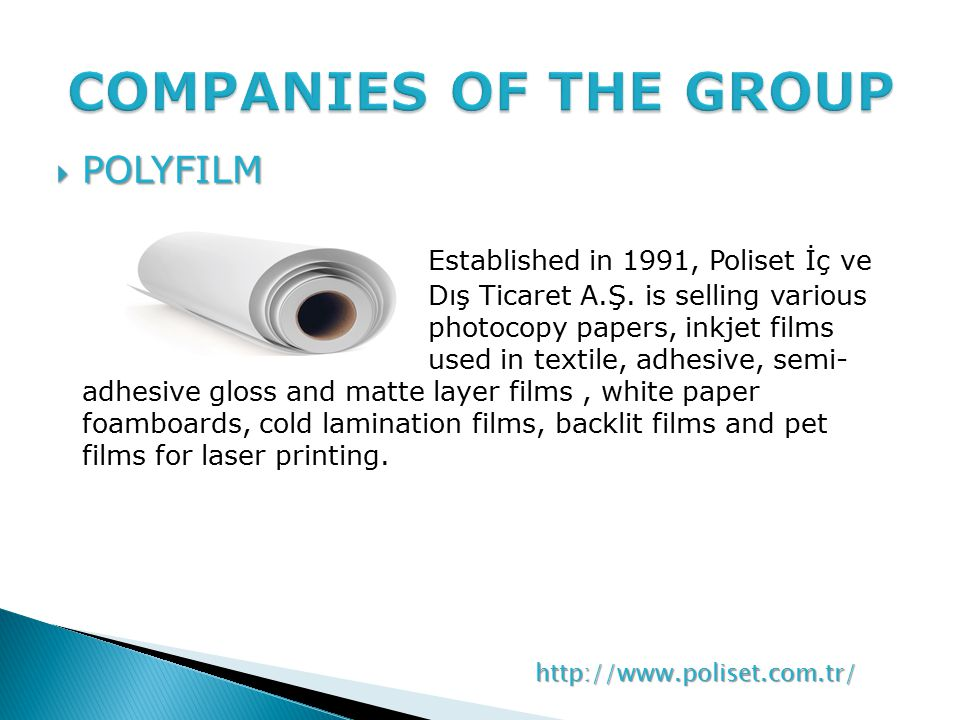  POLYFILM Established in 1991, Poliset İç ve Dış Ticaret A.Ş.