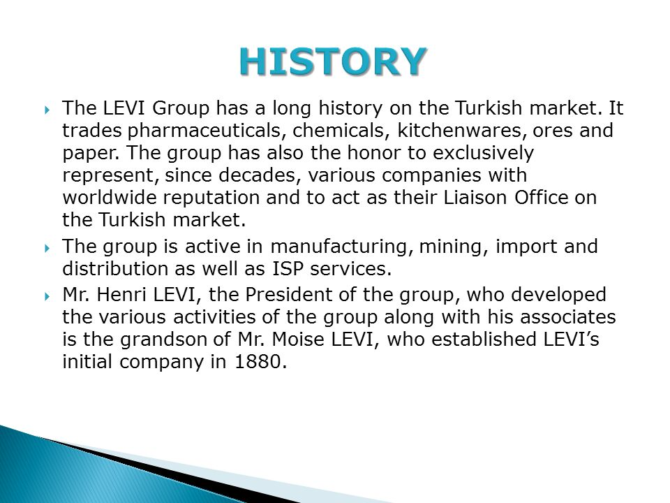  The LEVI Group has a long history on the Turkish market.