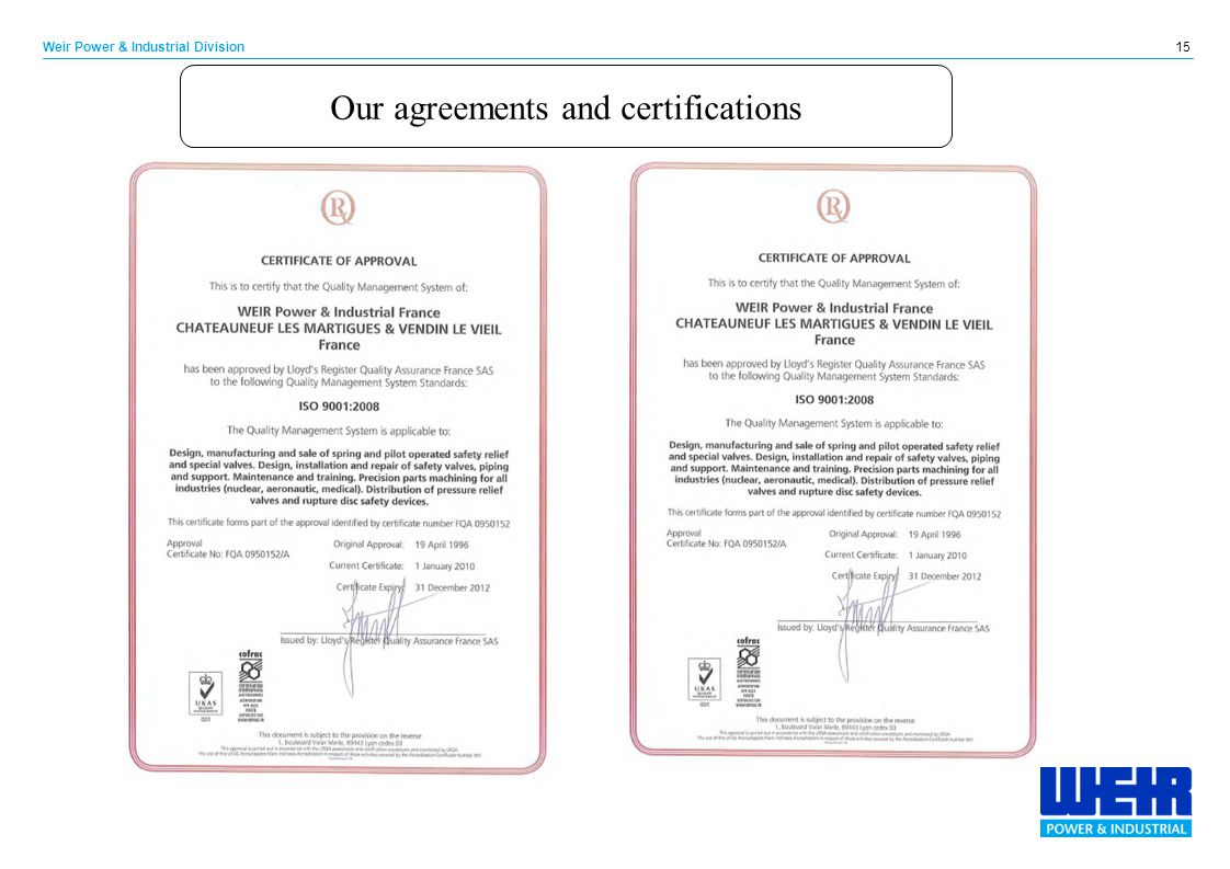 15 Weir Power & Industrial Division Our agreements and certifications