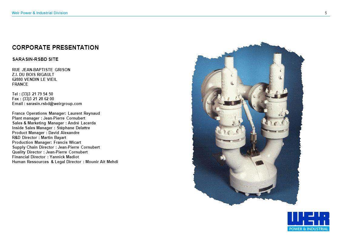 5 Weir Power & Industrial Division CORPORATE PRESENTATION SARASIN-RSBD SITE RUE JEAN-BAPTISTE GRISON Z.I.
