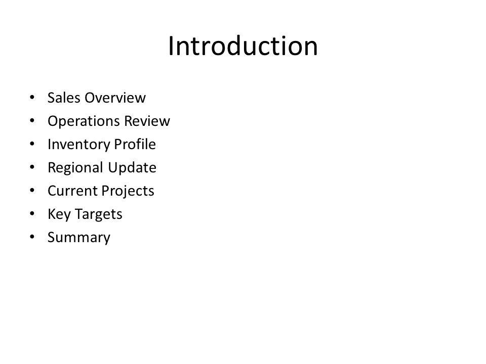 Introduction Sales Overview Operations Review Inventory Profile Regional Update Current Projects Key Targets Summary