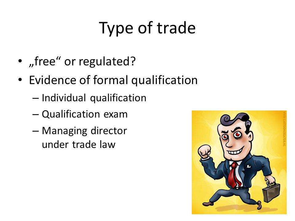 "Type of trade ""free or regulated."