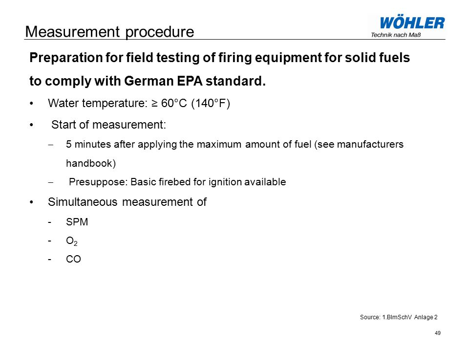 Measurement procedure Preparation for field testing of firing equipment for solid fuels to comply with German EPA standard.