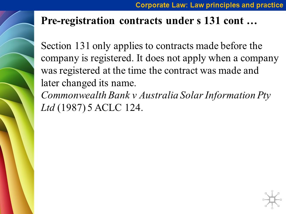 Pre-registration contracts under s 131 cont … Section 131 only applies to contracts made before the company is registered. It does not apply when a co