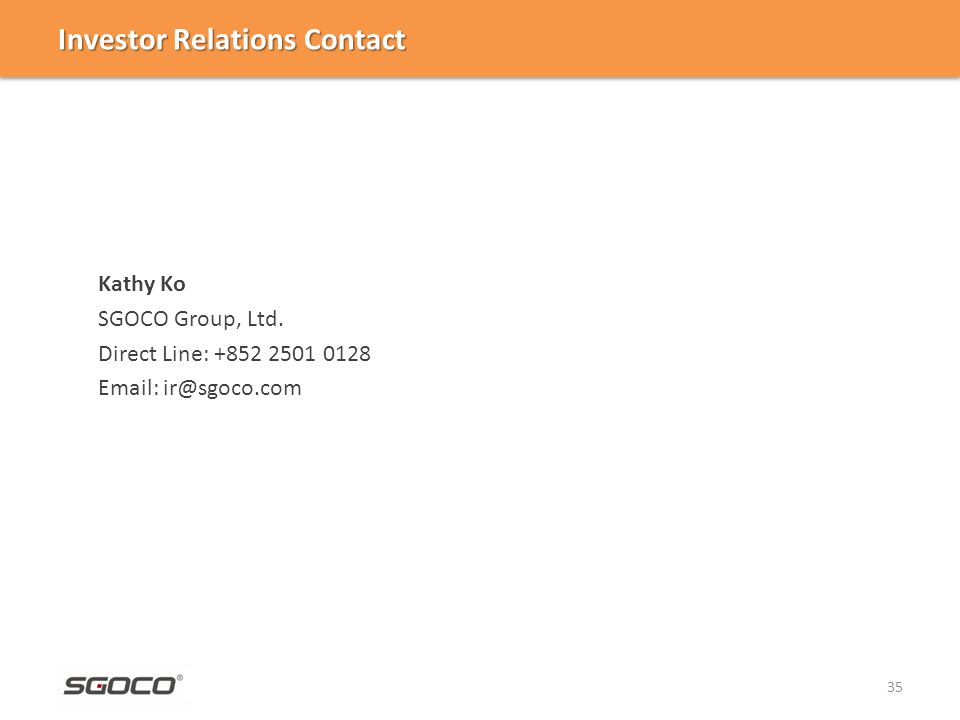 Investor Relations Contact Kathy Ko SGOCO Group, Ltd.