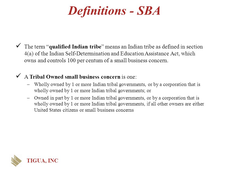 """Definitions - SBA The term """"qualified Indian tribe"""" means an Indian tribe as defined in section 4(a) of the Indian Self-Determination and Education As"""