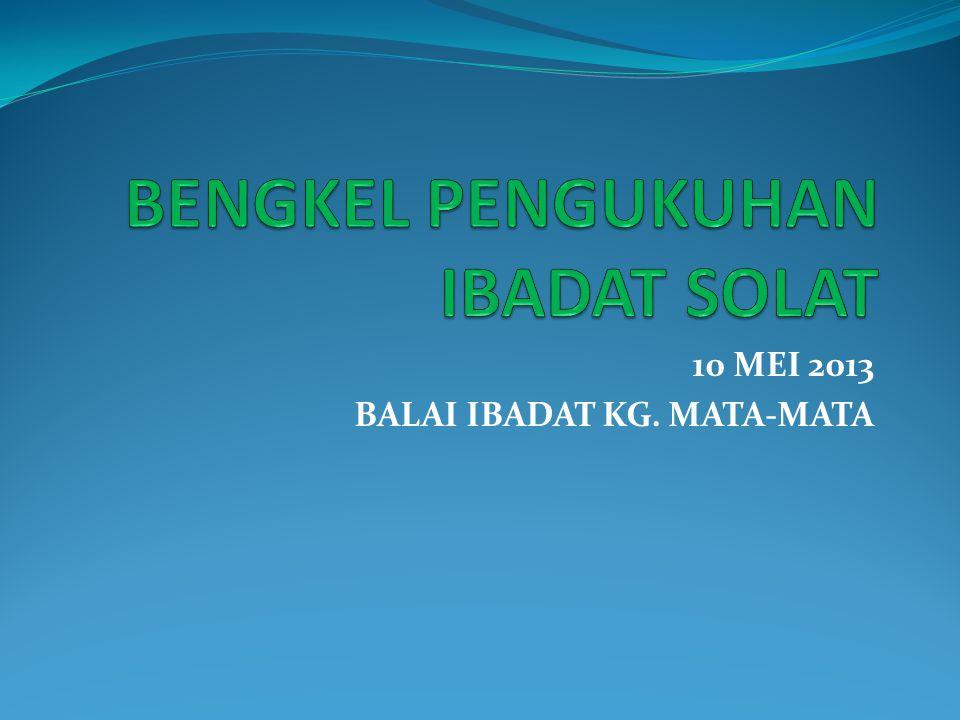 10 MEI 2013 BALAI IBADAT KG. MATA-MATA