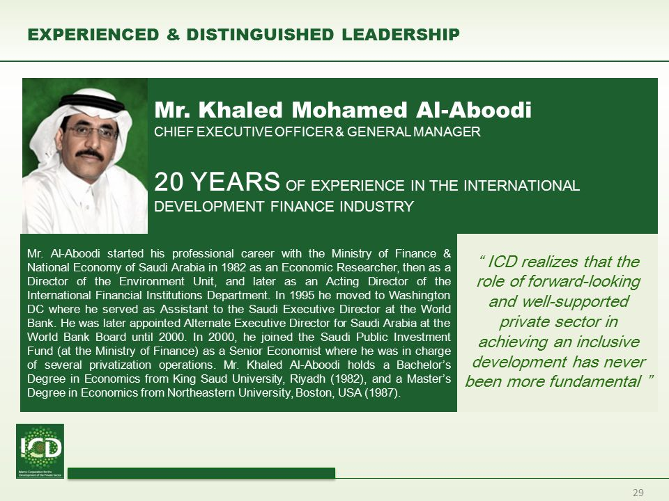29 EXPERIENCED & DISTINGUISHED LEADERSHIP Mr. Khaled Mohamed Al-Aboodi CHIEF EXECUTIVE OFFICER & GENERAL MANAGER 20 YEARS OF EXPERIENCE IN THE INTERNA