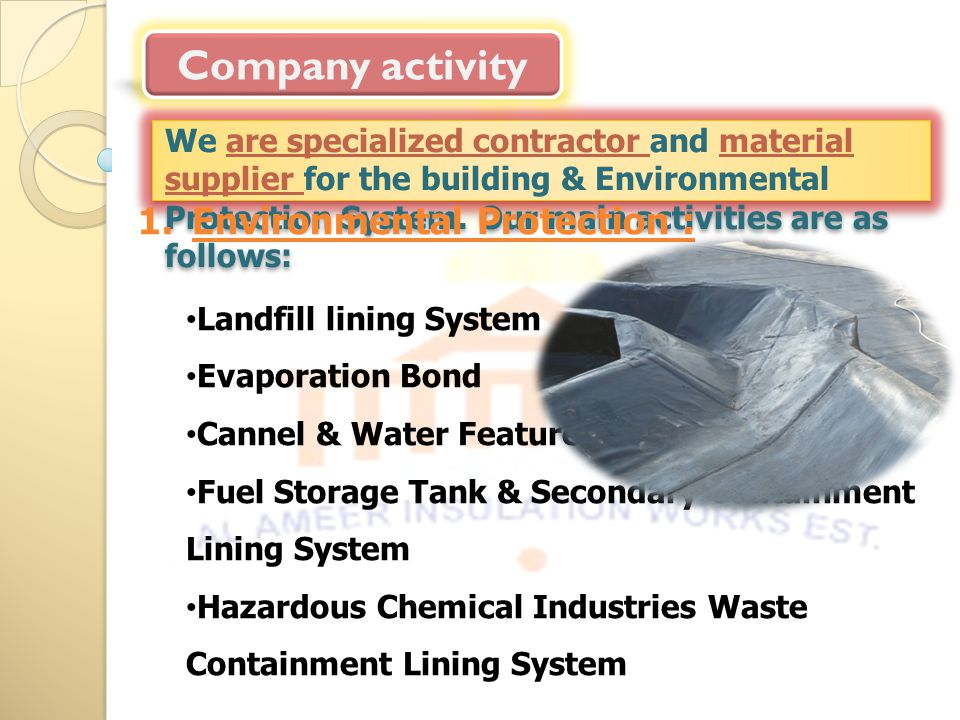 We are specialized contractor and material supplier for the building & Environmental Protection System.