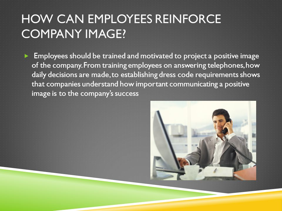 HOW CAN EMPLOYEES REINFORCE COMPANY IMAGE.