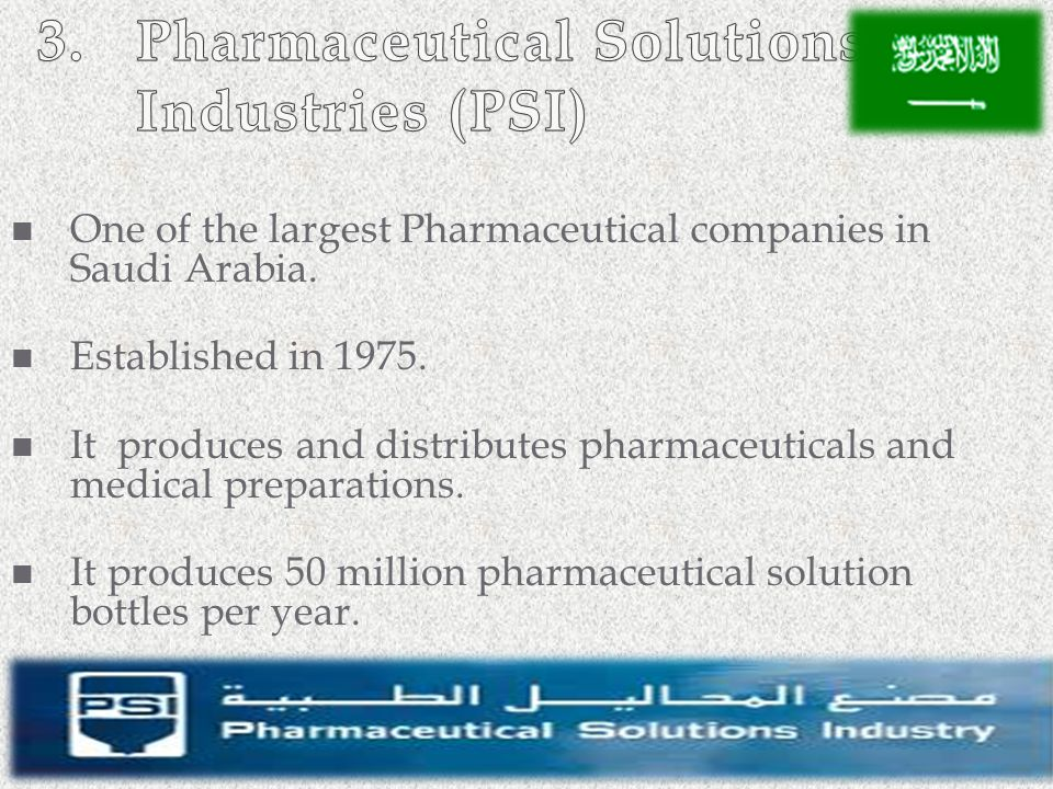 One of the largest Pharmaceutical companies in Saudi Arabia. Established in 1975. It produces and distributes pharmaceuticals and medical preparations