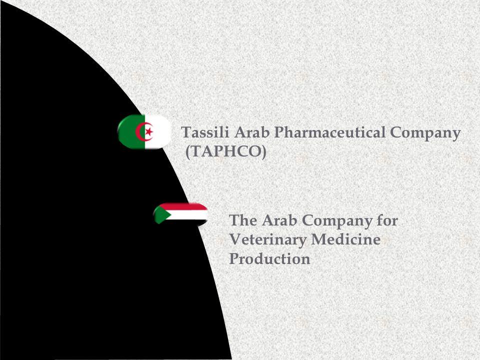 Tassili Arab Pharmaceutical Company (TAPHCO) The Arab Company for Veterinary Medicine Production