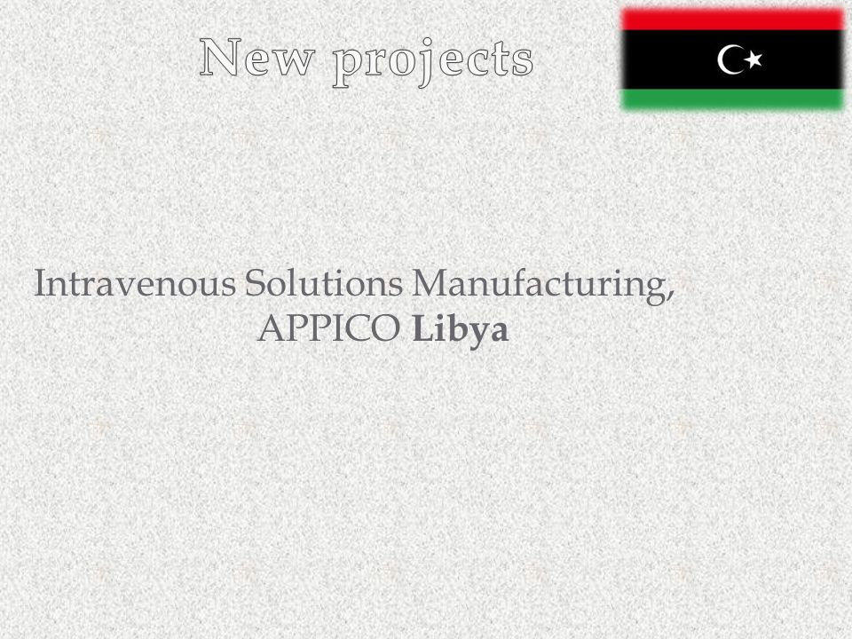 Intravenous Solutions Manufacturing, APPICO Libya