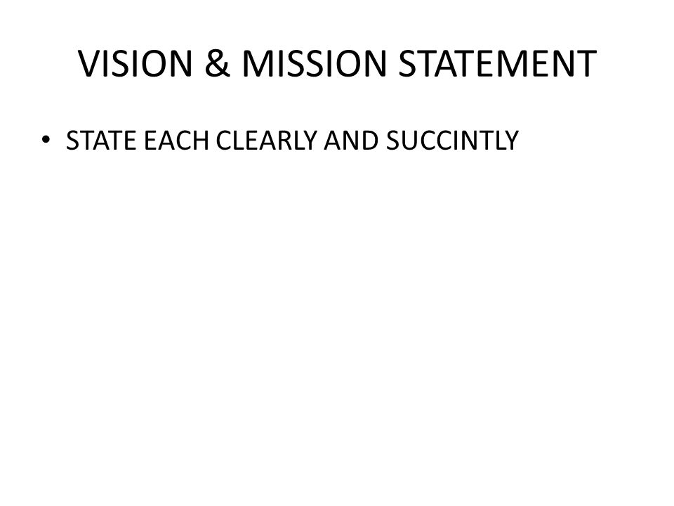 VISION & MISSION STATEMENT STATE EACH CLEARLY AND SUCCINTLY