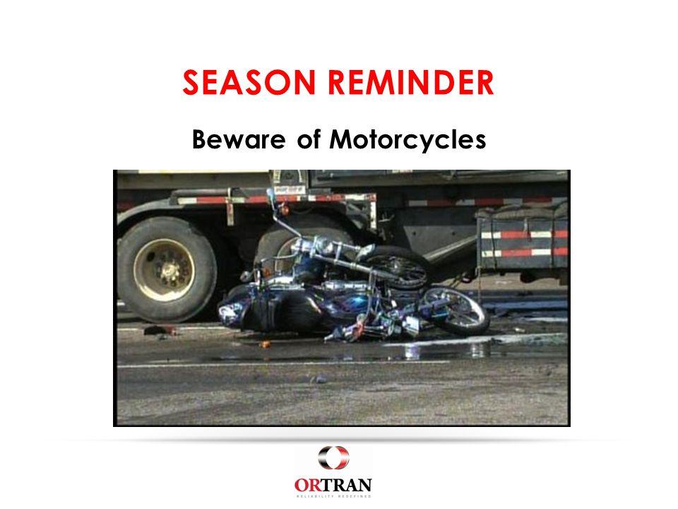 SEASON REMINDER Beware of Motorcycles