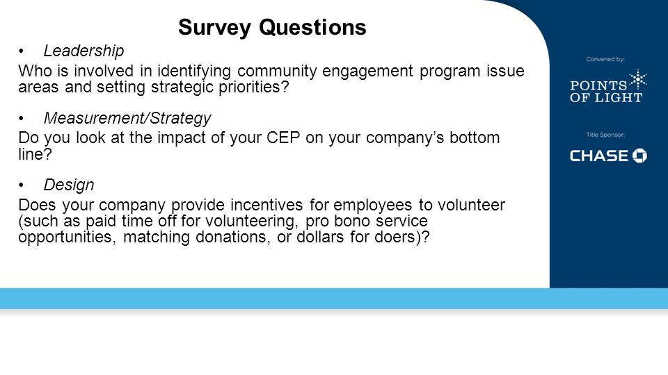 Survey Questions Leadership Who is involved in identifying community engagement program issue areas and setting strategic priorities.