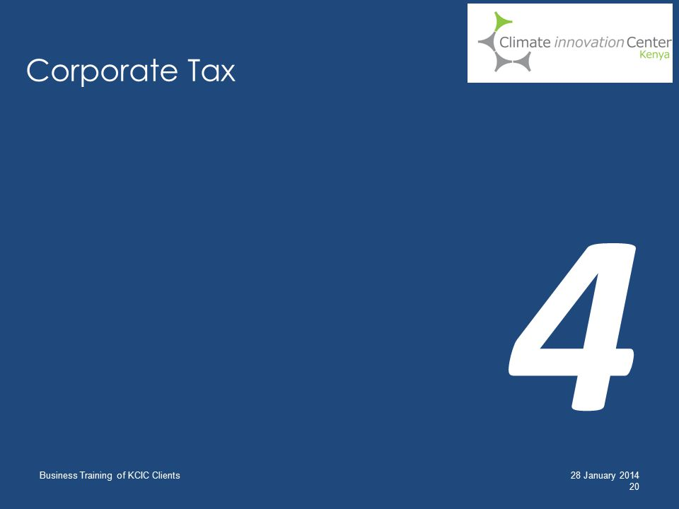 Corporate Tax Business Training of KCIC Clients 20 28 January 2014 4