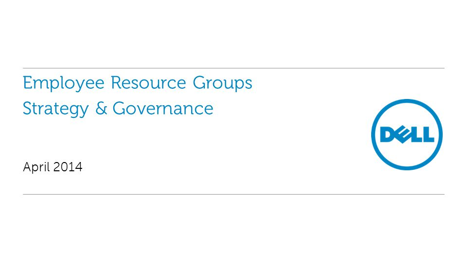 Employee Resource Groups Strategy & Governance April 2014