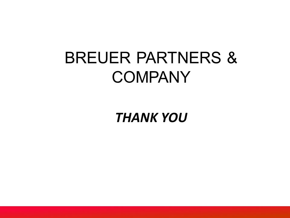 BREUER PARTNERS & COMPANY THANK YOU! THANK YOU