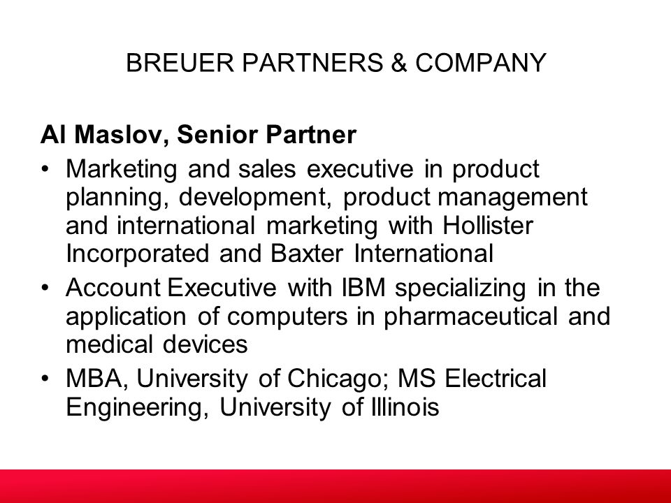 BREUER PARTNERS & COMPANY Al Maslov, Senior Partner Marketing and sales executive in product planning, development, product management and internation