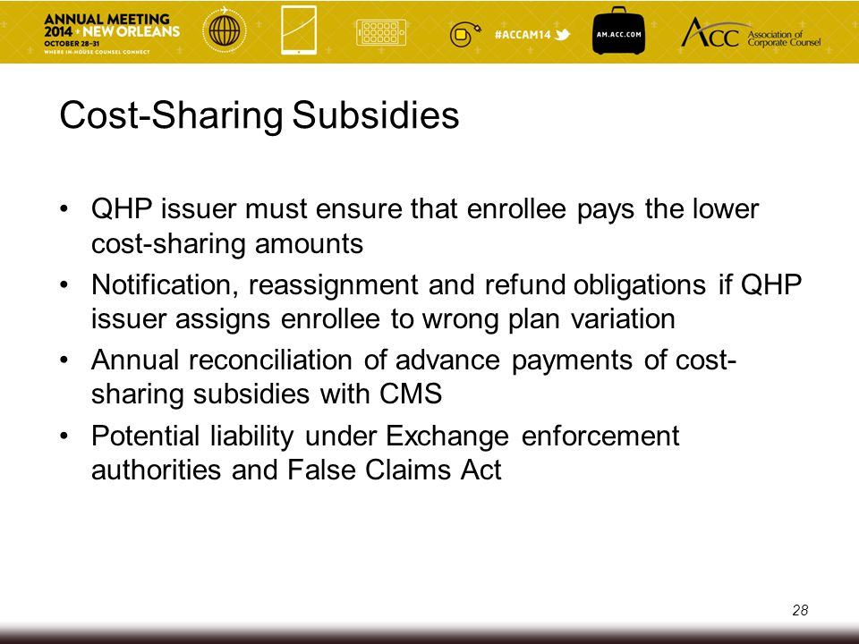 Cost-Sharing Subsidies QHP issuer must ensure that enrollee pays the lower cost-sharing amounts Notification, reassignment and refund obligations if Q