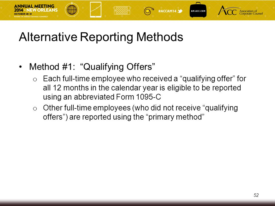"Alternative Reporting Methods Method #1: ""Qualifying Offers"" o Each full-time employee who received a ""qualifying offer"" for all 12 months in the cale"