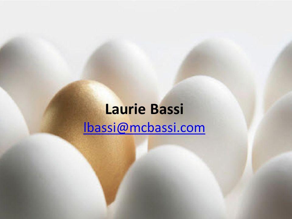 Laurie Bassi lbassi@mcbassi.com